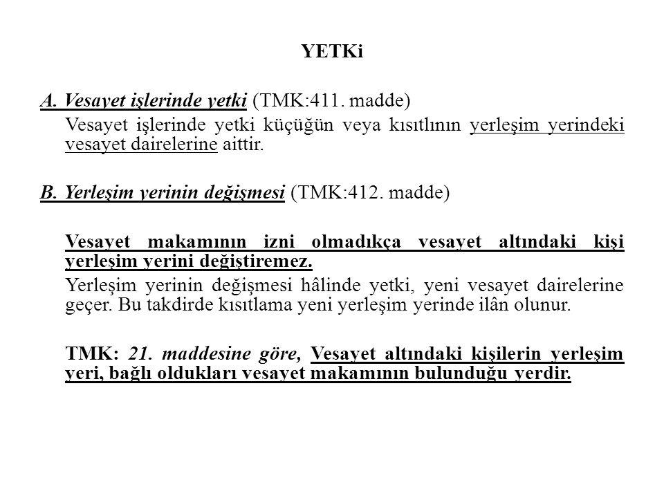 YETKi A. Vesayet işlerinde yetki (TMK:411