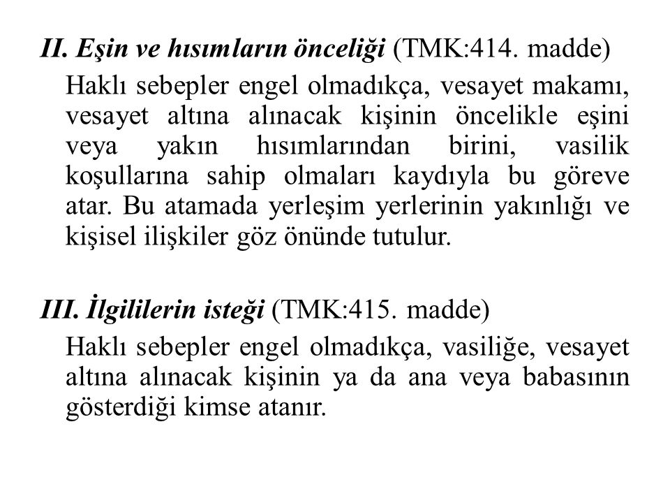 II. Eşin ve hısımların önceliği (TMK:414. madde)