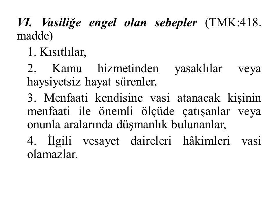 VI. Vasiliğe engel olan sebepler (TMK:418. madde) 1. Kısıtlılar, 2