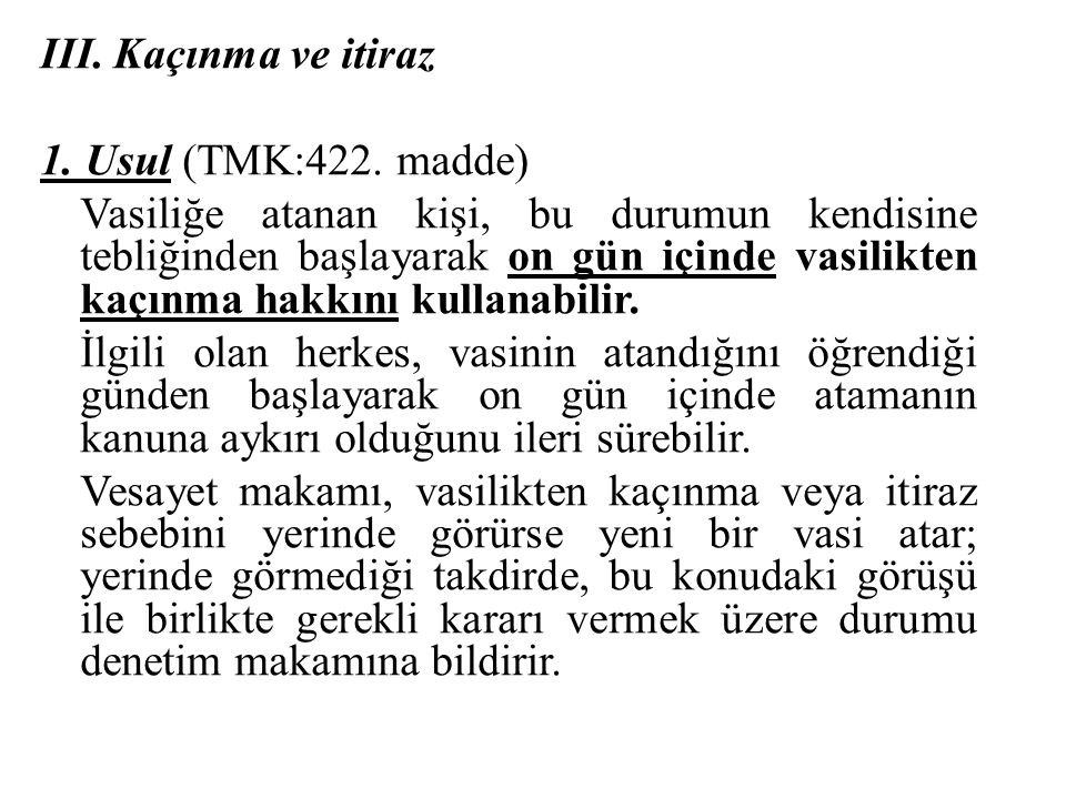III. Kaçınma ve itiraz 1. Usul (TMK:422