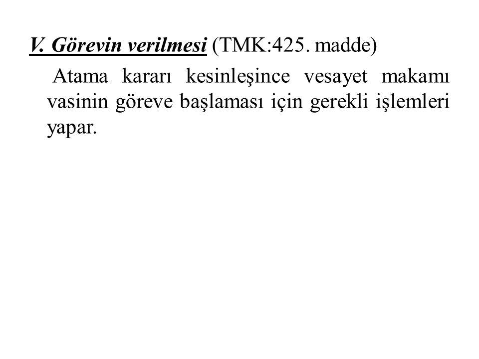 V. Görevin verilmesi (TMK:425