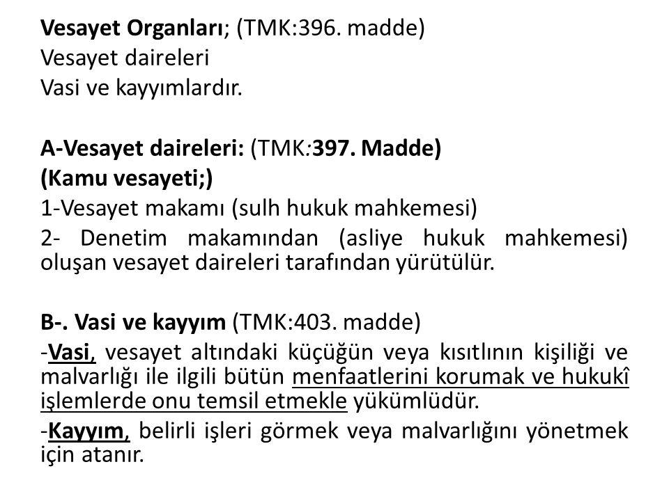 Vesayet Organları; (TMK:396