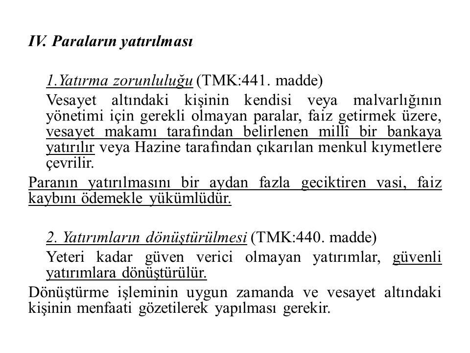 IV. Paraların yatırılması 1. Yatırma zorunluluğu (TMK:441