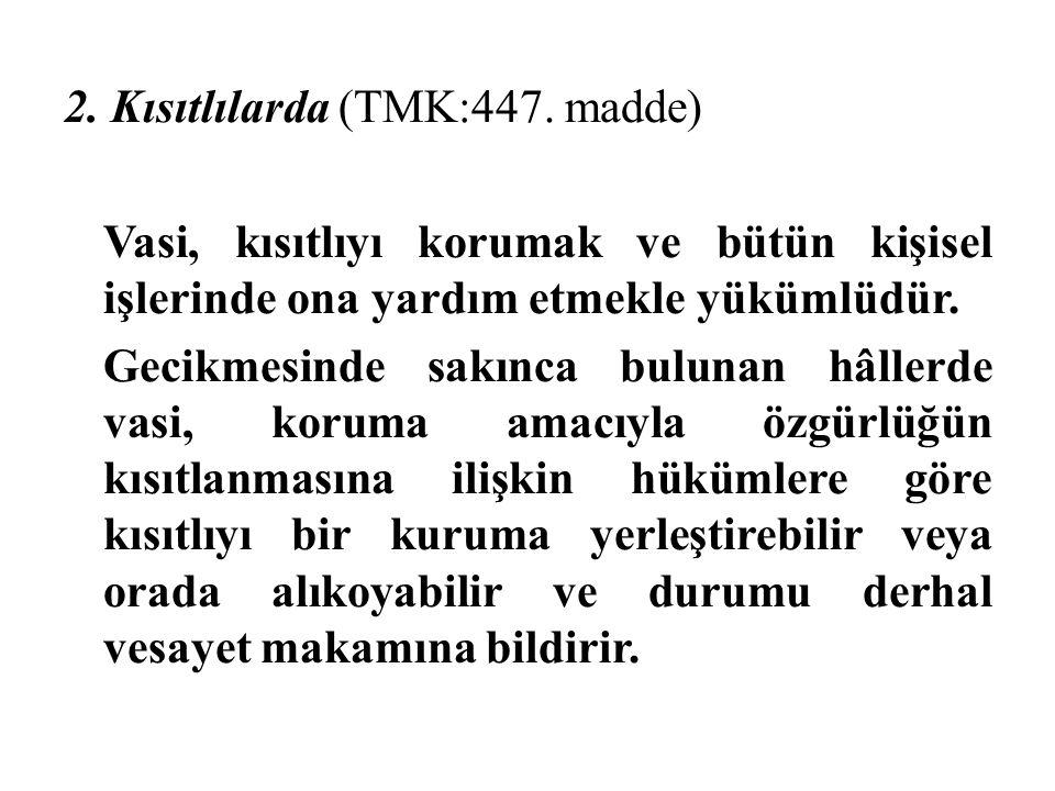 2. Kısıtlılarda (TMK:447.