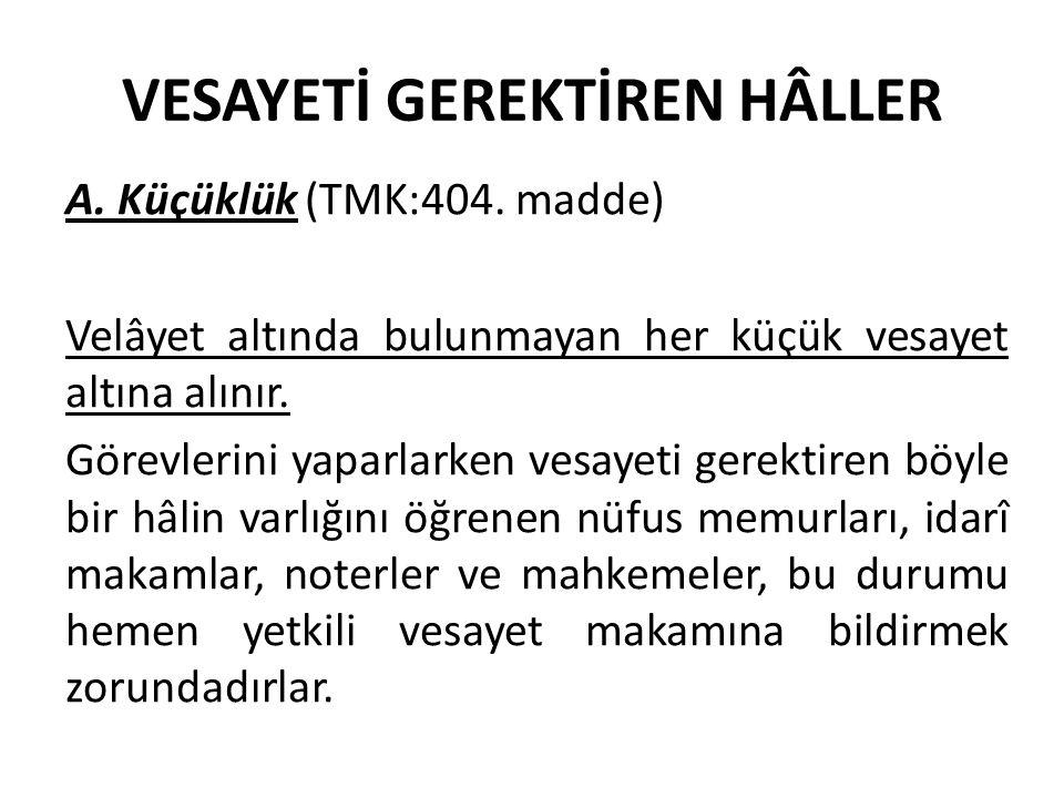 VESAYETİ GEREKTİREN HÂLLER