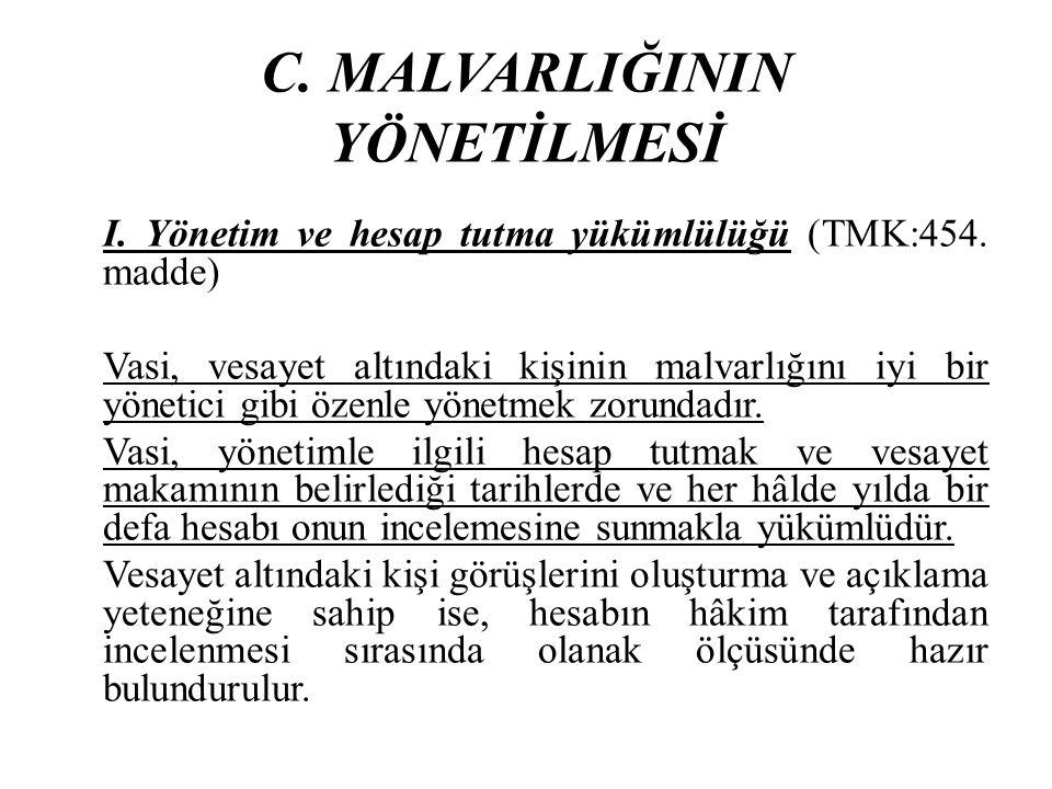 C. MALVARLIĞININ YÖNETİLMESİ