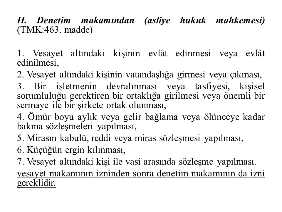 II. Denetim makamından (asliye hukuk mahkemesi) (TMK:463. madde) 1