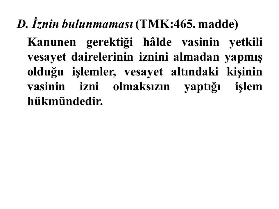 D. İznin bulunmaması (TMK:465