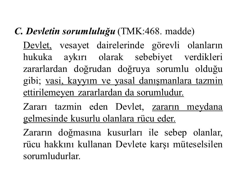 C. Devletin sorumluluğu (TMK:468. madde)