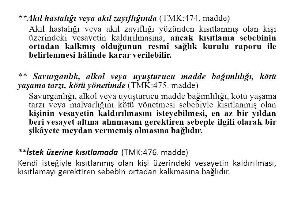 Akıl hastalığı veya akıl zayıflığında (TMK:474