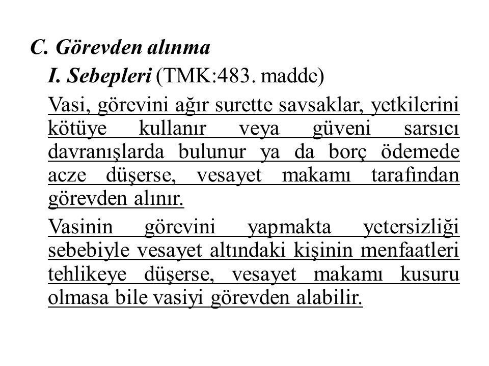 C. Görevden alınma I. Sebepleri (TMK:483
