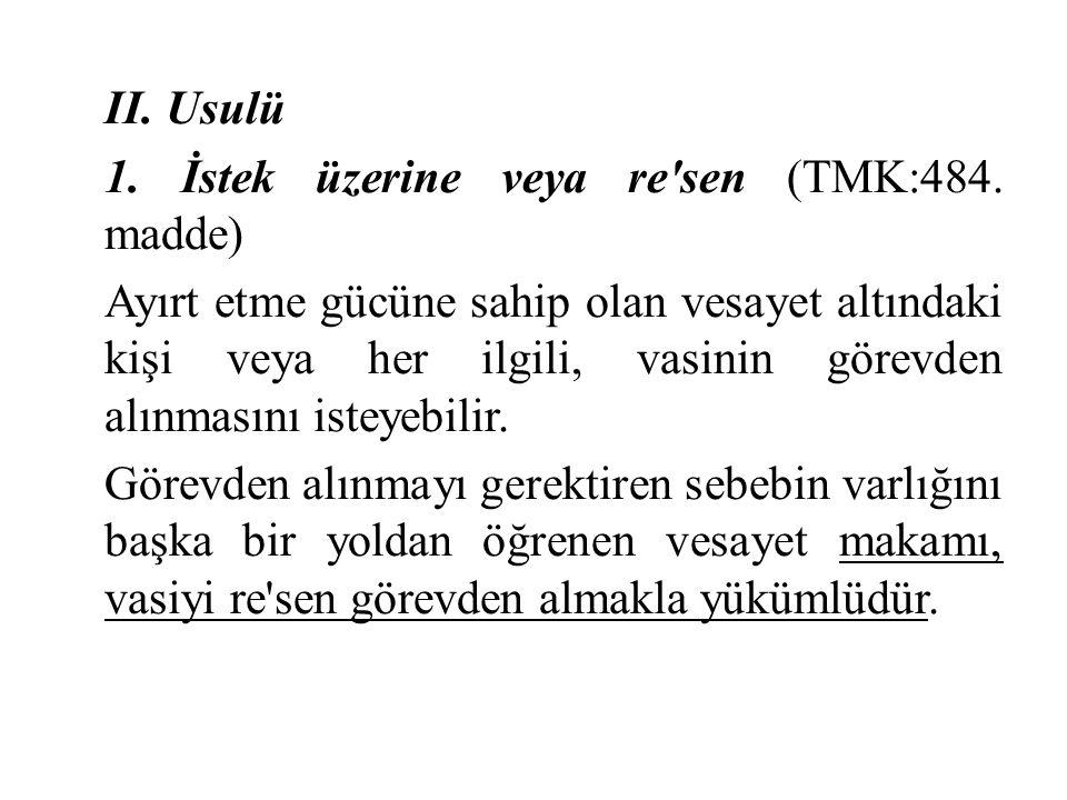 II. Usulü 1. İstek üzerine veya re sen (TMK:484. madde)