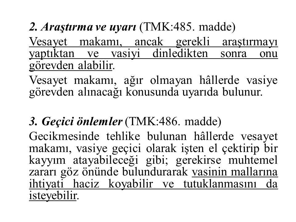 2. Araştırma ve uyarı (TMK:485
