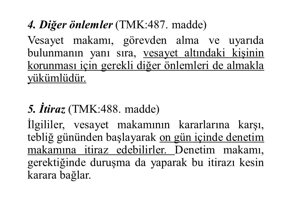 4. Diğer önlemler (TMK:487. madde)