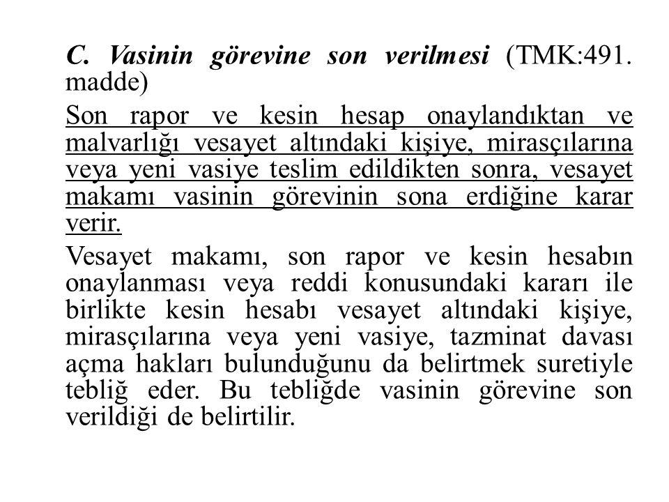 C. Vasinin görevine son verilmesi (TMK:491