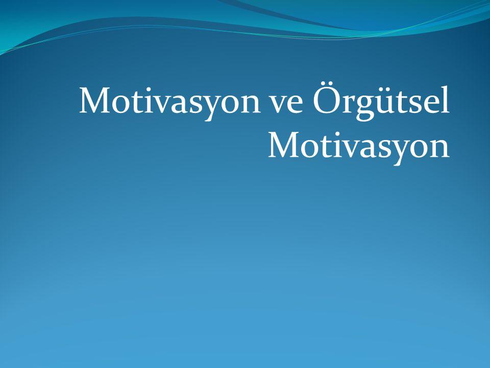 Motivasyon ve Örgütsel Motivasyon