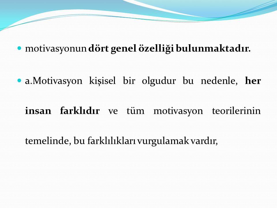 motivasyonun dört genel özelliği bulunmaktadır.