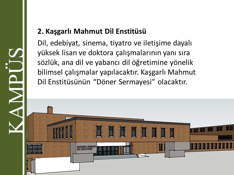 KAMPÜS 2. Kaşgarlı Mahmut Dil Enstitüsü