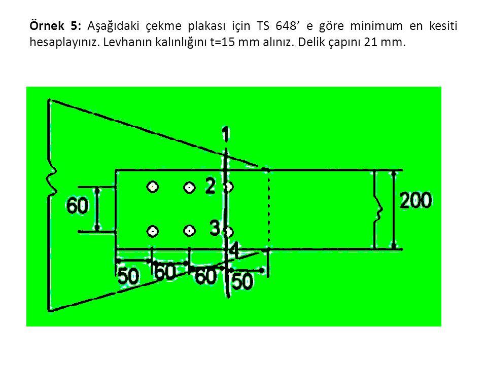 Örnek 5: Aşağıdaki çekme plakası için TS 648' e göre minimum en kesiti hesaplayınız.
