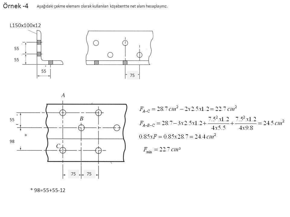 Örnek -4 Aşağıdaki çekme elemanı olarak kullanılan köşebentte net alanı hesaplayınız. L150x100x12.