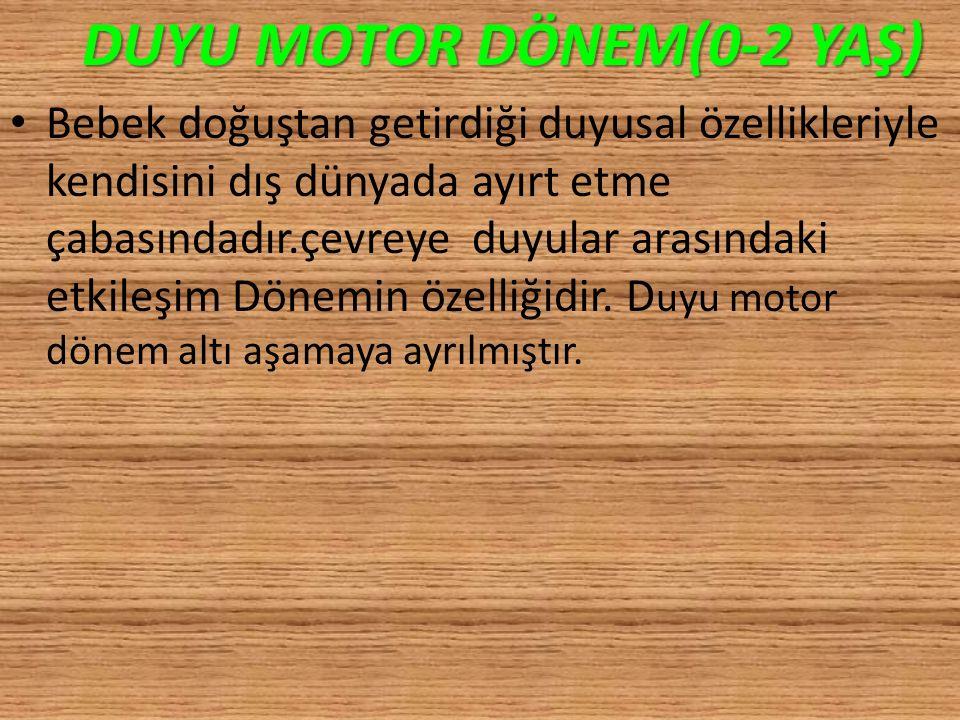 DUYU MOTOR DÖNEM(0-2 YAŞ)