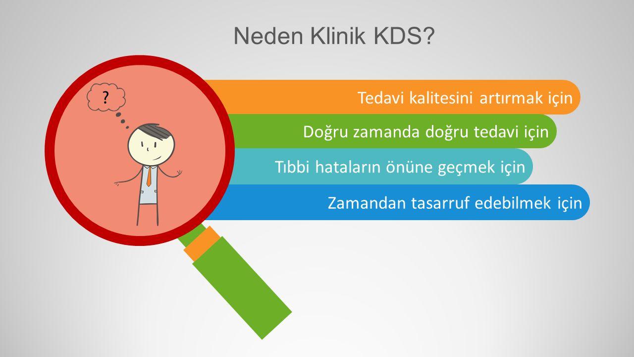 Neden Klinik KDS Tedavi kalitesini artırmak için