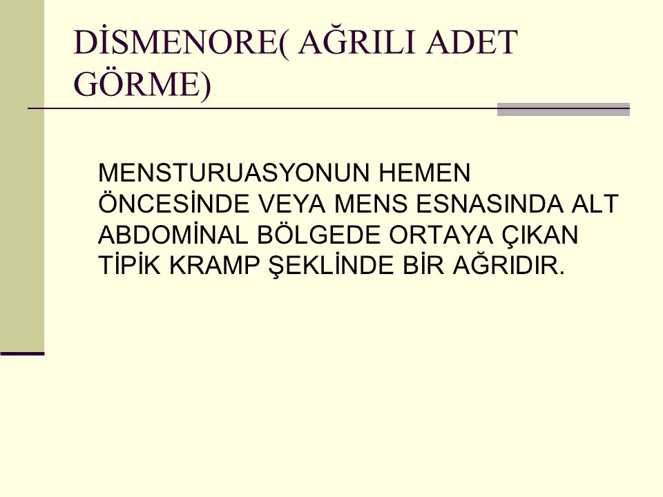 DİSMENORE( AĞRILI ADET GÖRME)