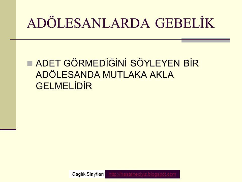ADÖLESANLARDA GEBELİK