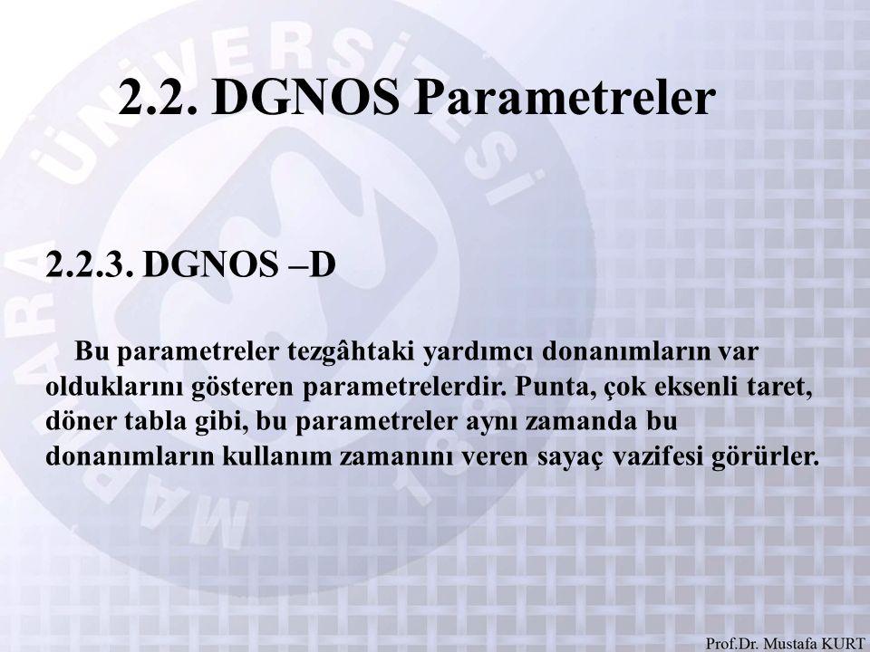 2.2. DGNOS Parametreler 2.2.3. DGNOS –D