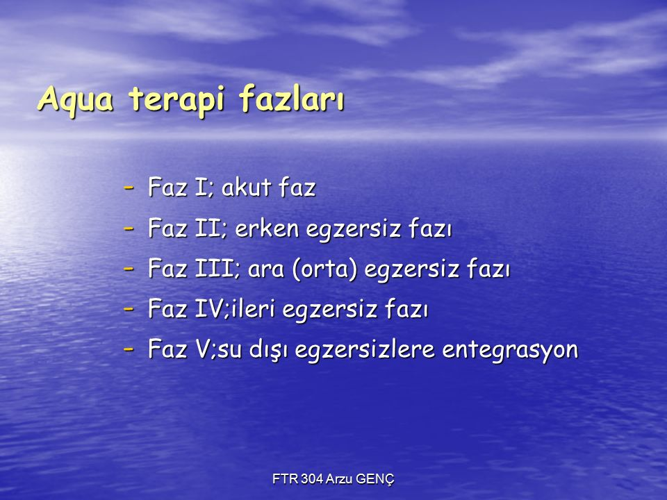 Aqua terapi fazları Faz I; akut faz Faz II; erken egzersiz fazı