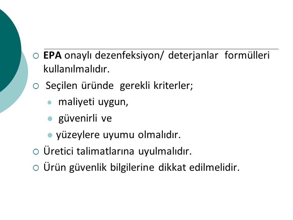 EPA onaylı dezenfeksiyon/ deterjanlar formülleri kullanılmalıdır.