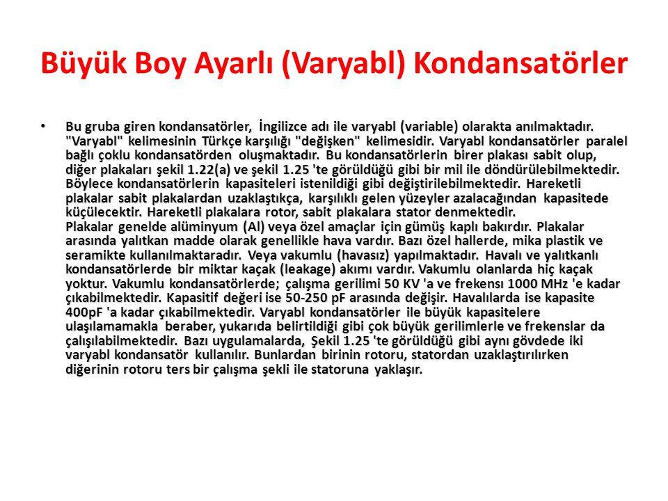 Büyük Boy Ayarlı (Varyabl) Kondansatörler