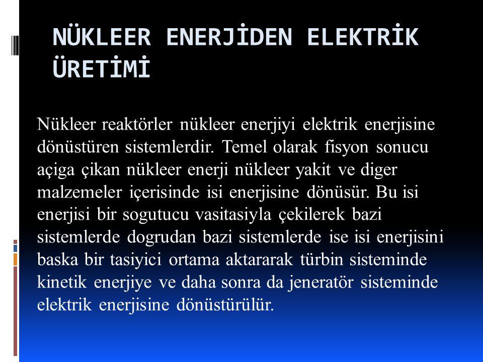 NÜKLEER ENERJİDEN ELEKTRİK ÜRETİMİ