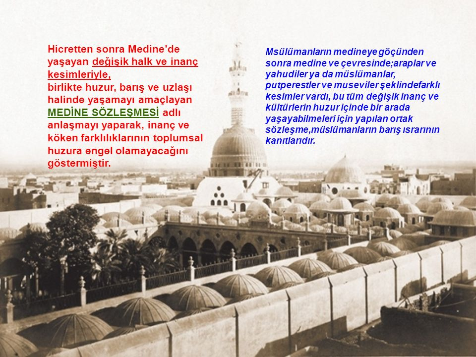 Hicretten sonra Medine'de yaşayan değişik halk ve inanç kesimleriyle,