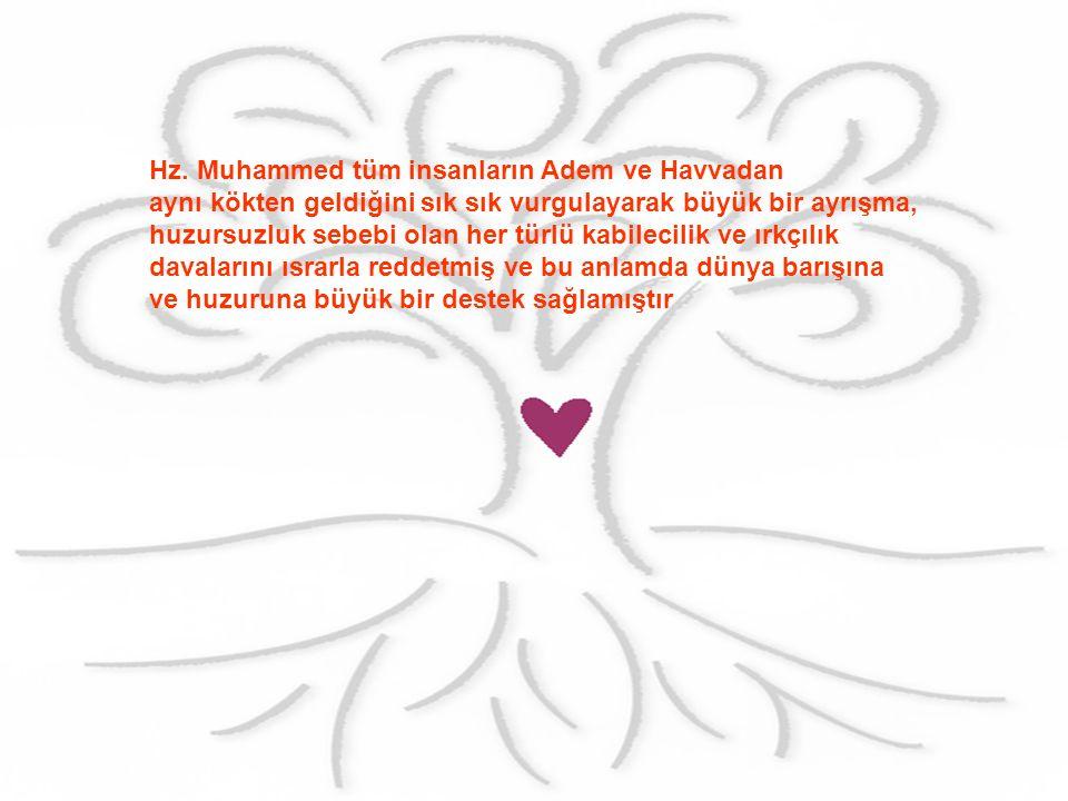 Hz. Muhammed tüm insanların Adem ve Havvadan
