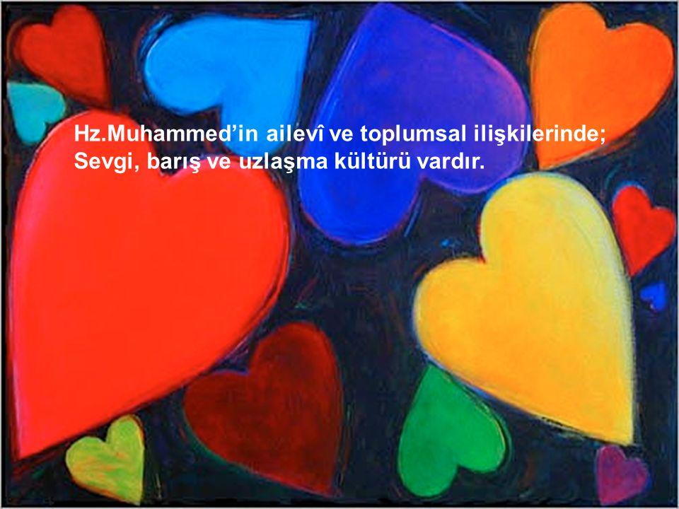 Hz.Muhammed'in ailevî ve toplumsal ilişkilerinde;