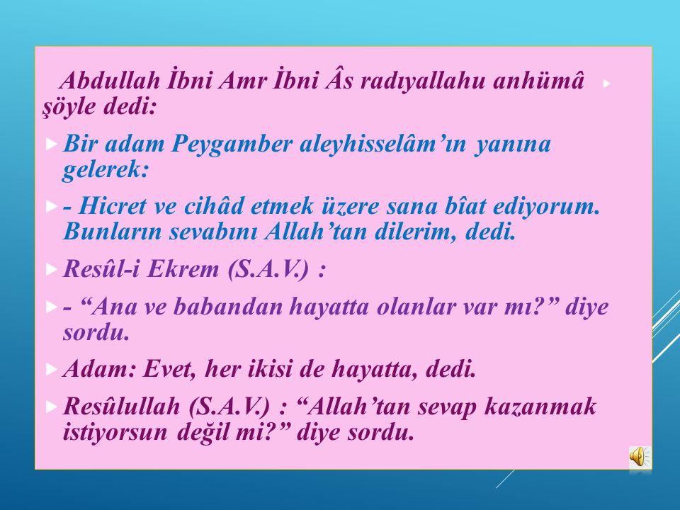 Bir adam Peygamber aleyhisselâm'ın yanına gelerek: