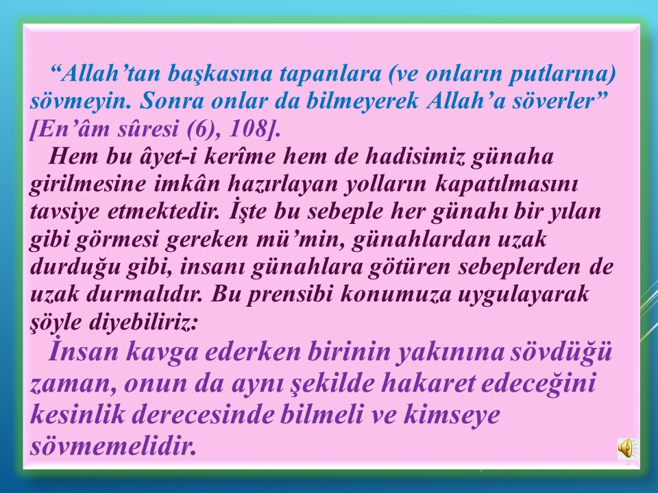 Allah'tan başkasına tapanlara (ve onların putlarına) sövmeyin