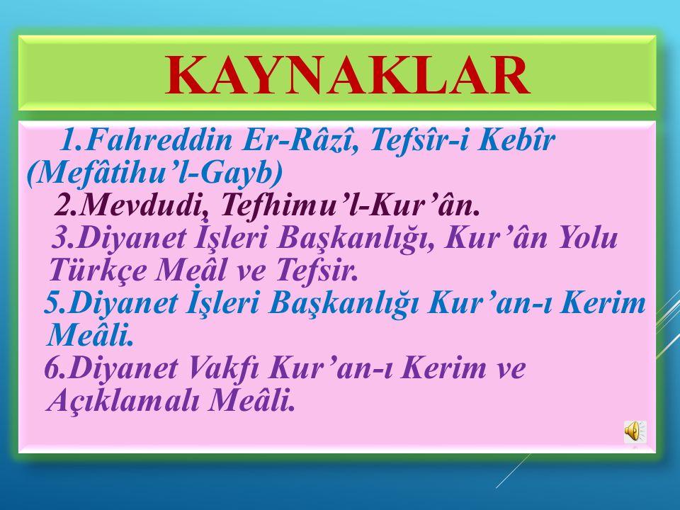 KAYNAKLAR 2.Mevdudi, Tefhimu'l-Kur'ân.