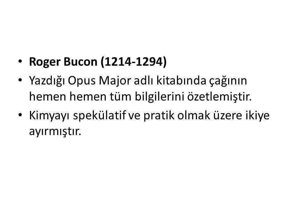 Roger Bucon (1214-1294) Yazdığı Opus Major adlı kitabında çağının hemen hemen tüm bilgilerini özetlemiştir.