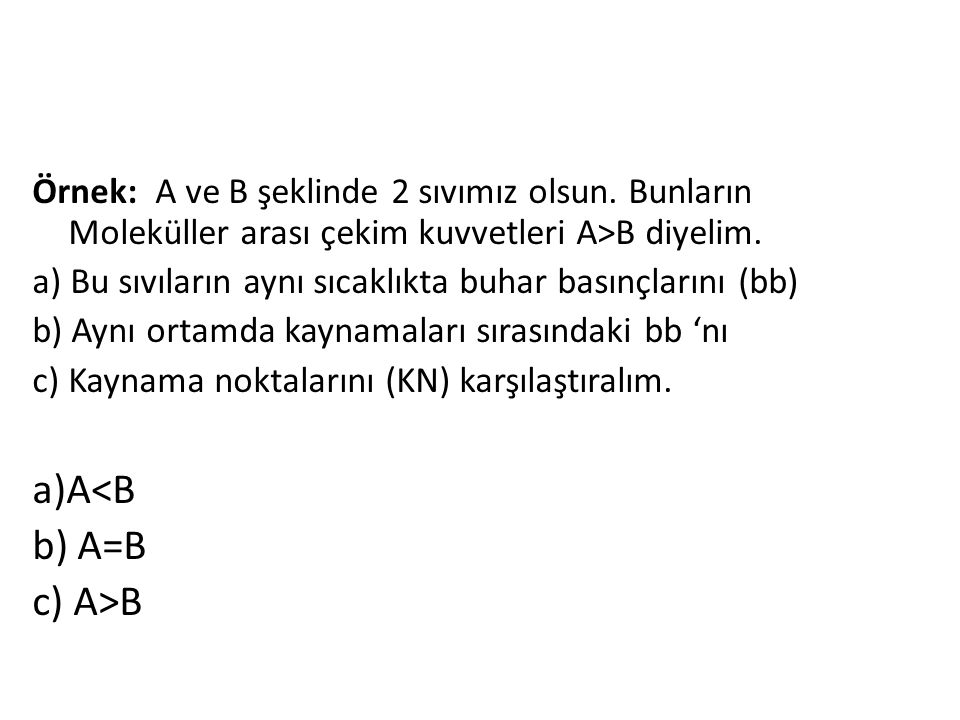 a)A<B b) A=B c) A>B