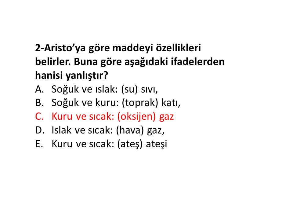 2-Aristo'ya göre maddeyi özellikleri belirler