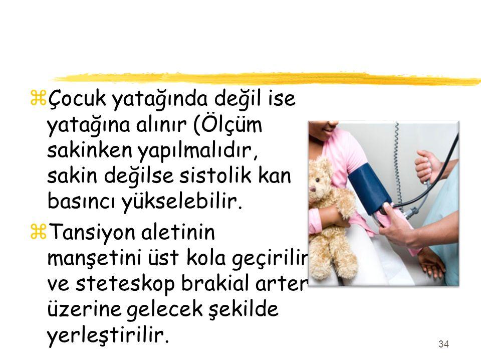 Çocuk yatağında değil ise yatağına alınır (Ölçüm sakinken yapılmalıdır, sakin değilse sistolik kan basıncı yükselebilir.