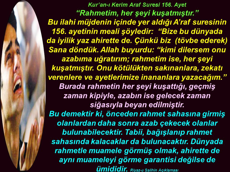 Kur'an-ı Kerim Araf Suresi 156. Ayet Rahmetim, her şeyi kuşatmıştır.