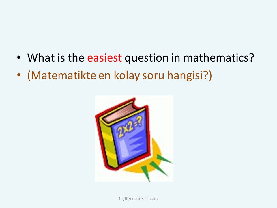 What is the easiest question in mathematics