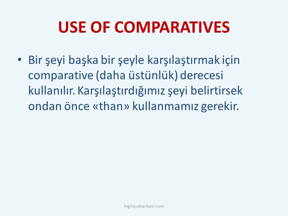 USE OF COMPARATIVES