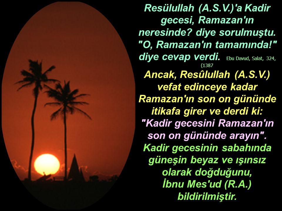 Resülullah (A. S. V. ) a Kadir gecesi, Ramazan ın neresinde
