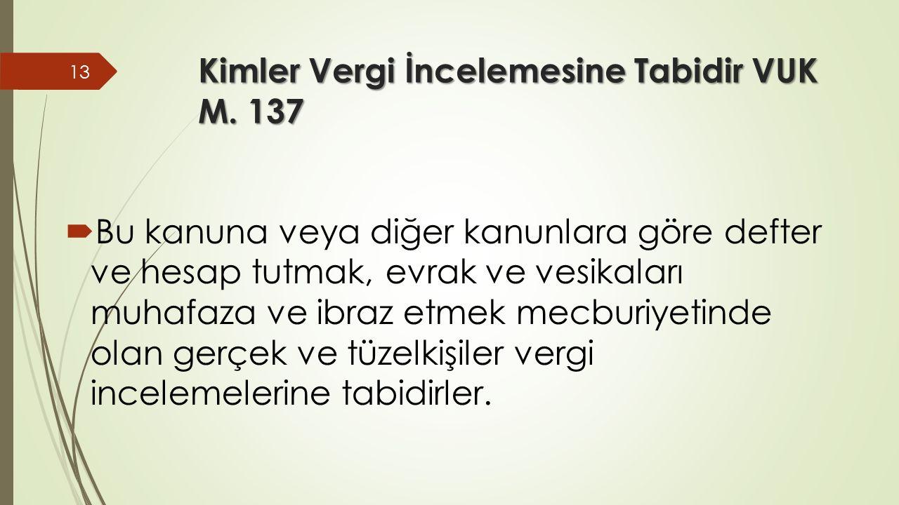 Kimler Vergi İncelemesine Tabidir VUK M. 137