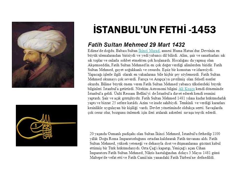 İSTANBUL'UN FETHİ -1453 Fatih Sultan Mehmed 29 Mart 1432