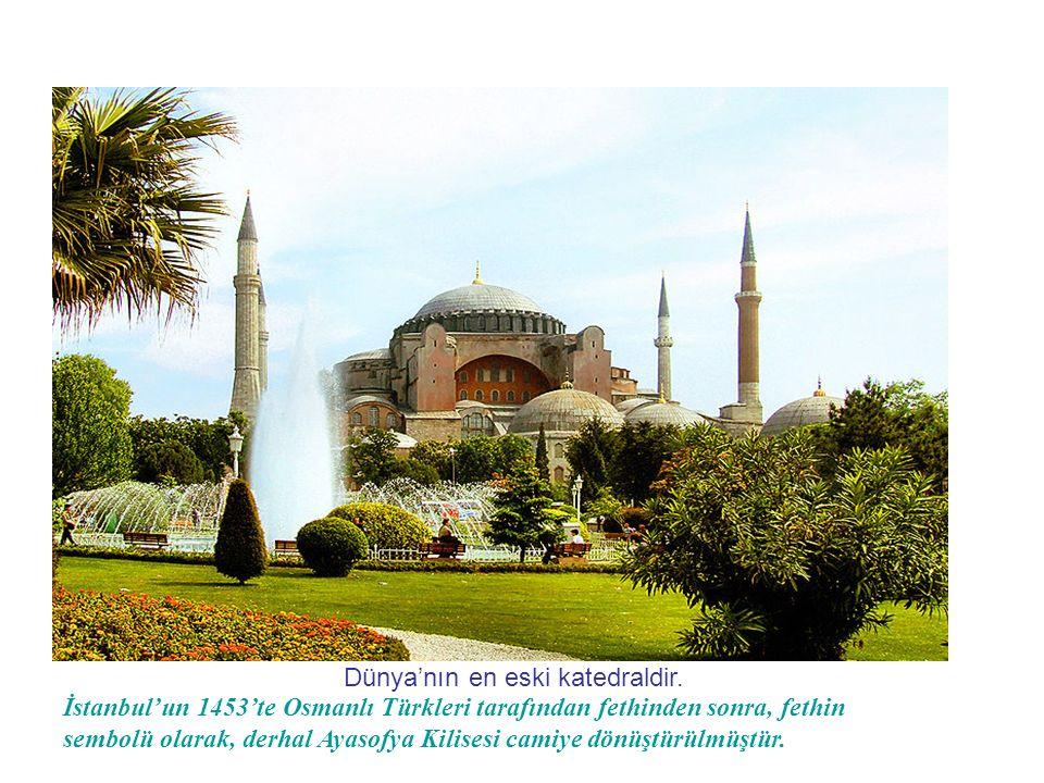 Dünya'nın en eski katedraldir.